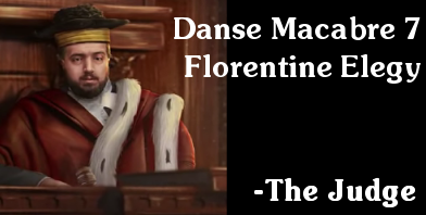 Danse Macabre 7 - Florentine Elegy - the judge