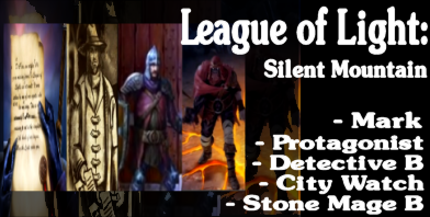 League of Light 3: Silent Mountain - Protagonist, Detective, City Watch Stone Mage