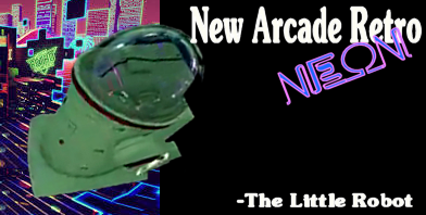 New Retro Arcade neon - The Little Robot