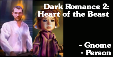 Dark Romance 2: Heart of the Beast - Gnome and Person