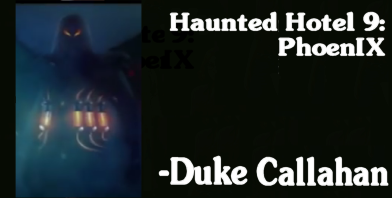Haunted Hotel 9: Phoenix  - Duke