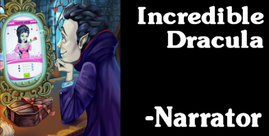Incredible Dracula; Chasing Love  - New Bridge Games: Narrator