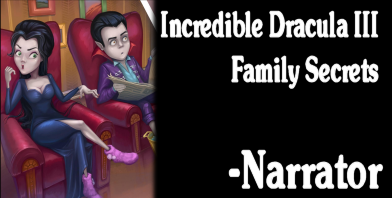 Incredible Dracula III Family Secrest 3 - The Narrator