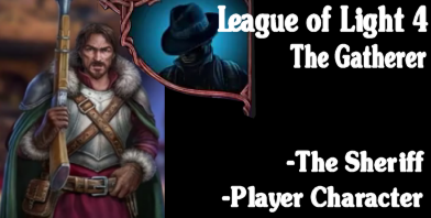 League of Light 4: The Gatherer - Sheriff and Main Player Character