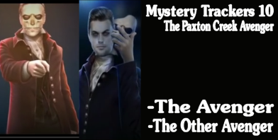 Mystery Trackers 10 - The Paxton Creek Avenger.  The Avenger. The avenger's Brother / the other avenger