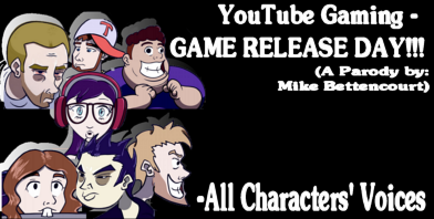 YouTubers: Game release day!!! Youtube Gaming - Mike Bettencourt. All voices, Duffy P. Weber